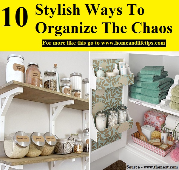 10 Stylish Ways To Organize The Chaos