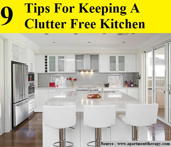 9 Tips For Keeping A Clutter Free Kitchen