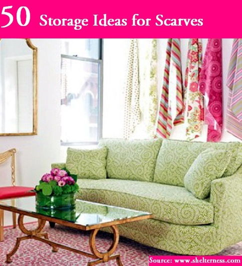 50 Storage Ideas for Scarves