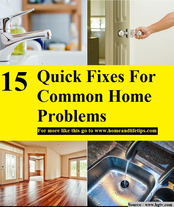 15 Quick Fixes For Common Home Problems