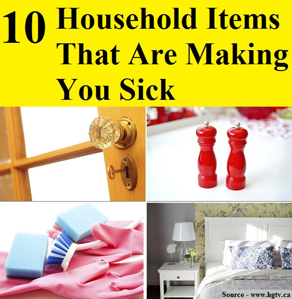 10 Household Items That Are Making You Sick