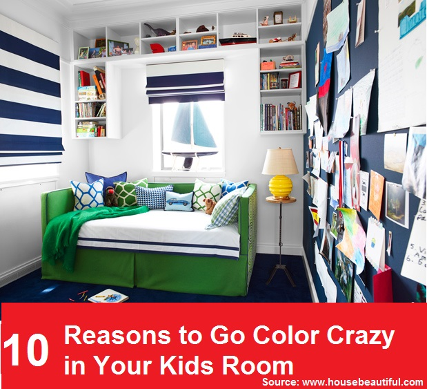 10 Reasons to Go Color Crazy in Your Kids Room