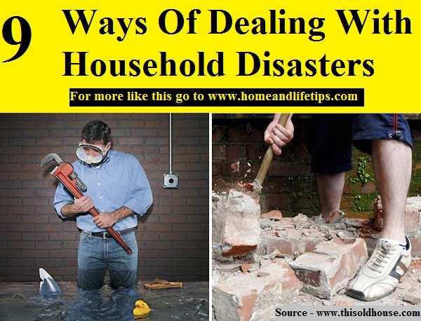 9 Ways Of Dealing With Household Disasters