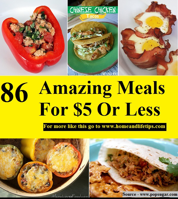 86 Amazing Meals For $5 Or Less