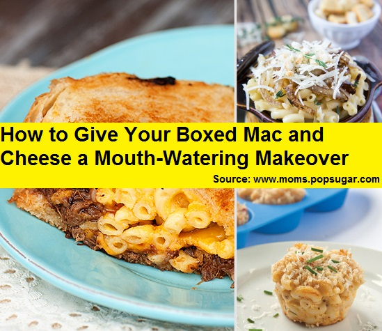 How to Give Your Boxed Mac and Cheese a Makeover