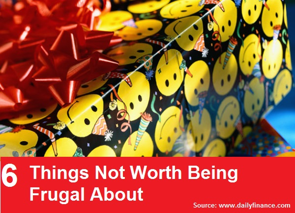 6 Things Not Worth Being Frugal About