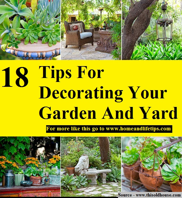 18 Tips For Decorating Your Garden And Yard