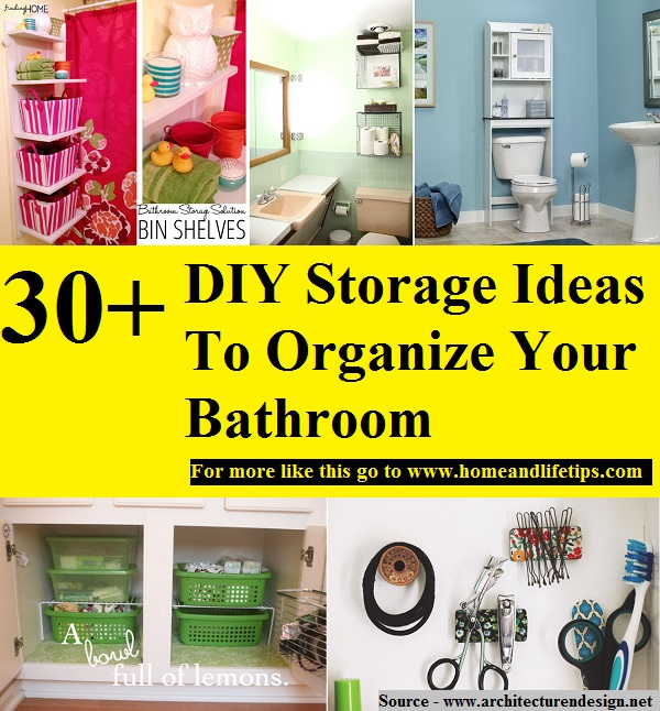 30 Diy Storage Ideas To Organize Your Bathroom Home And Life Tips