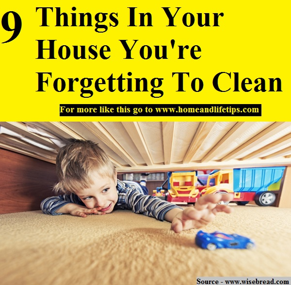 9 Things In Your House You're Forgetting To Clean