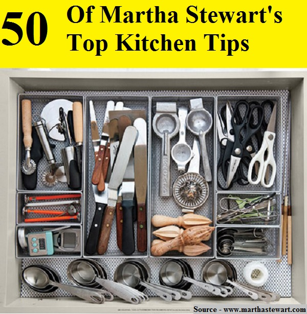 50 Of Martha Stewart's Top Kitchen Tips