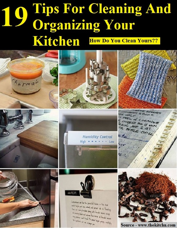 19 Tips For Cleaning And Organizing Your Kitchen
