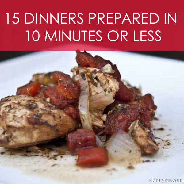 15 Dinners Prepared In 10 Minutes Or Less