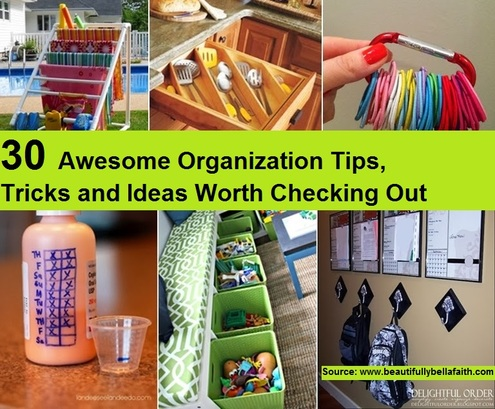 30 Awesome Organization Tips, Tricks and Ideas Worth Checking Out