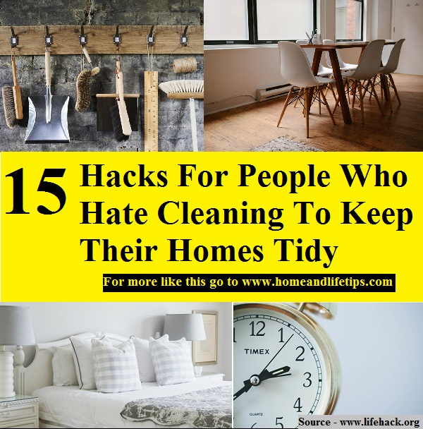 15 Hacks For People Who Hate Cleaning To Keep Their Homes Tidy