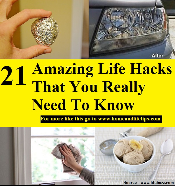 21 Amazing Life Hacks That You Really Need To Know About