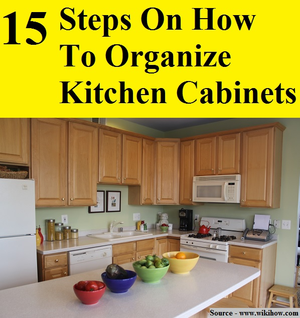 15 Steps On How To Organize Kitchen Cabinets HOME And LIFE TIPS