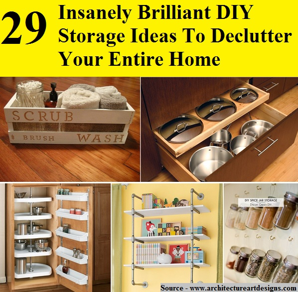 29 Insanely Brilliant DIY Storage Ideas To Declutter Your Entire Home
