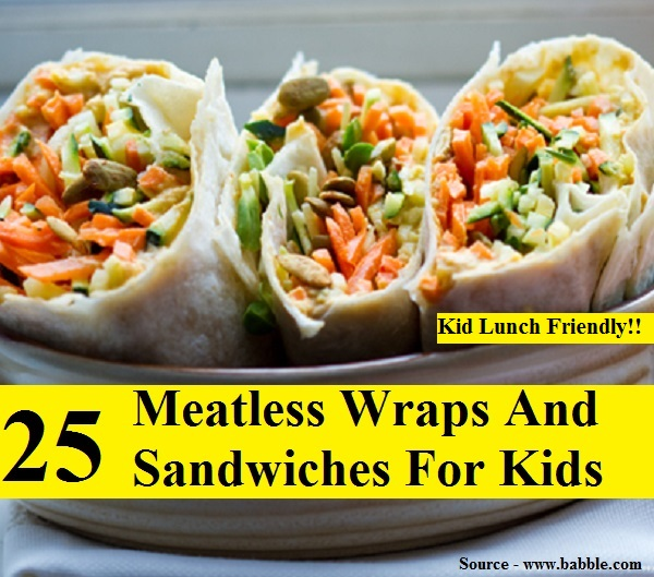 25 Meatless Wraps And Sandwiches For Kids