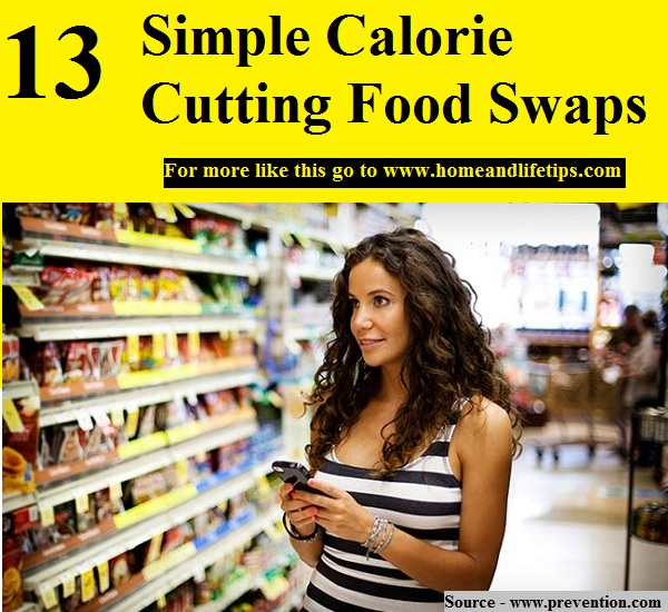 13 Simple Calorie Cutting Food Swaps