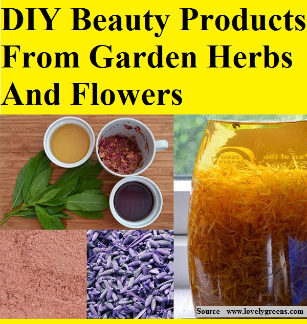DIY Beauty Products From Garden Herbs And Flowers