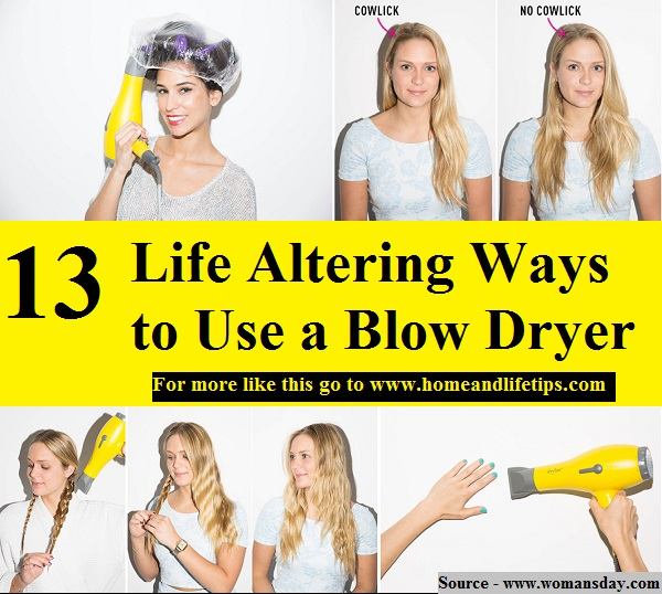 13 Life Altering Ways To Use A Blow Dryer