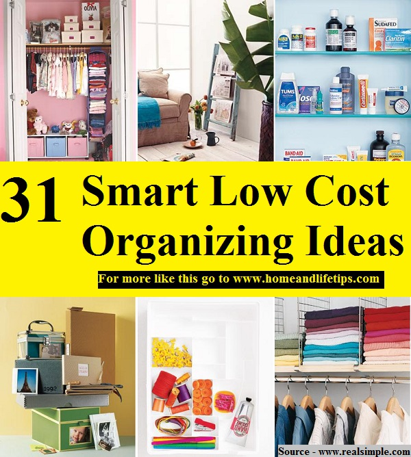 31 Smart Low Cost Organizing Ideas Home And Life Tips