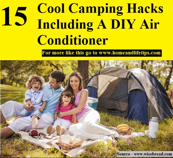 15 Cool Camping Hacks Including A DIY Air Conditioner