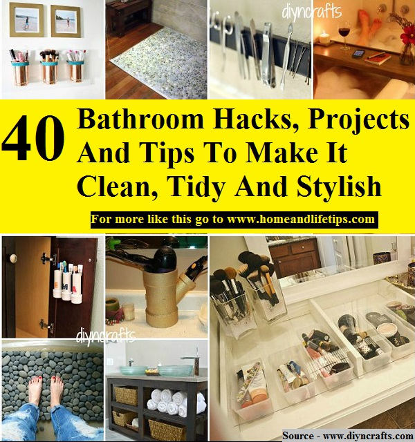 40 Bathroom Hacks, Projects And Tips To Make It Clean, Tidy And Stylish