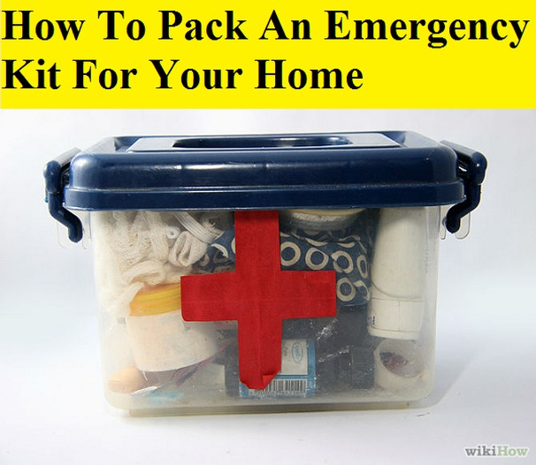 How To Pack An Emergency Kit For Your Home