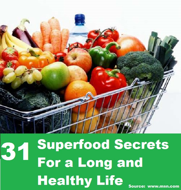 31 Superfood Secrets for a Long and Healthy Life