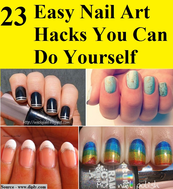 23 easy nail art hacks you can do yourself home and life tips