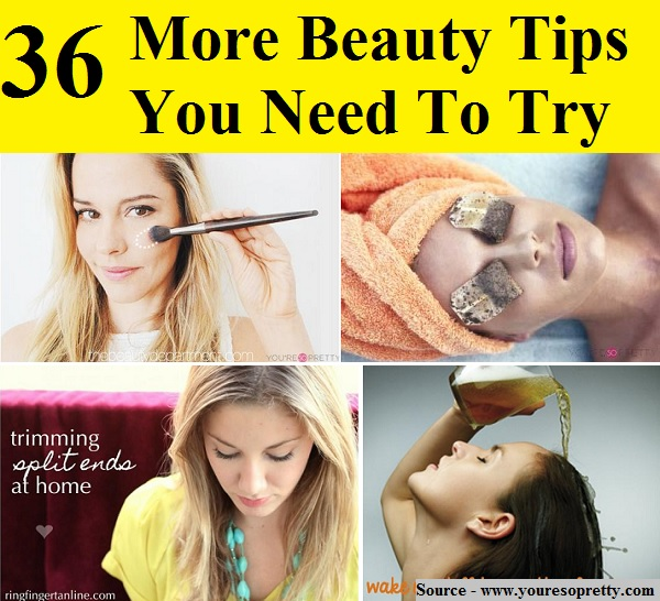 36 More Beauty Tips You Need To Try