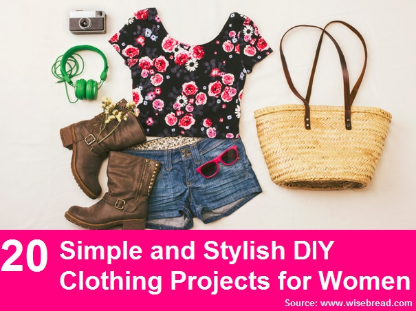 20 Simple and Stylish DIY Clothing Projects for Women